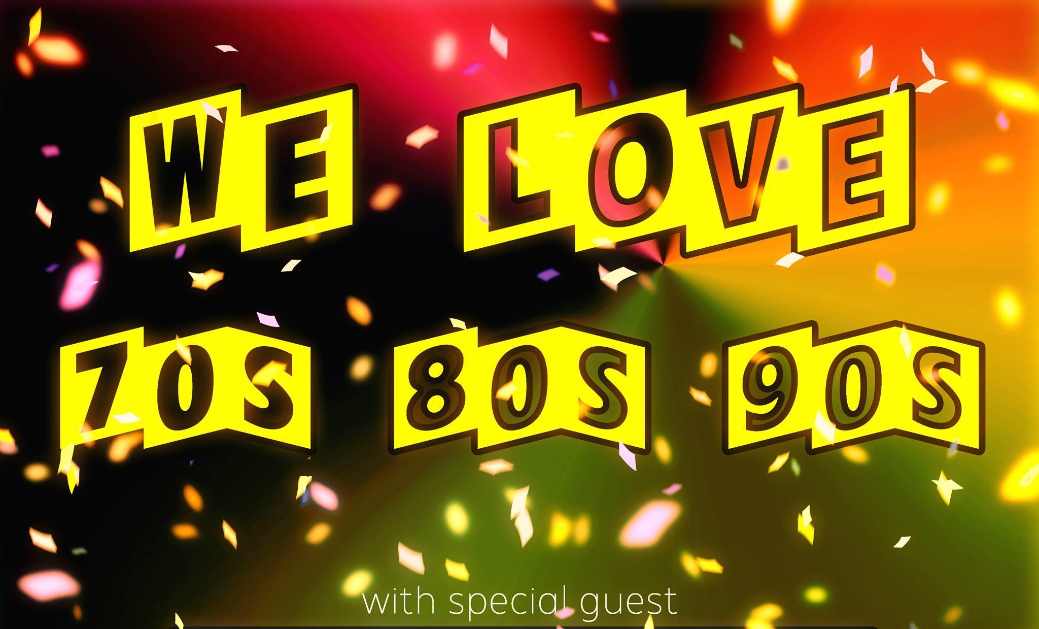 We Love 70s 80s 90s